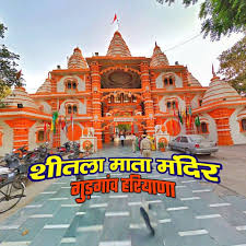 There is a famous temple of Sheetla Mata in Gurgaon